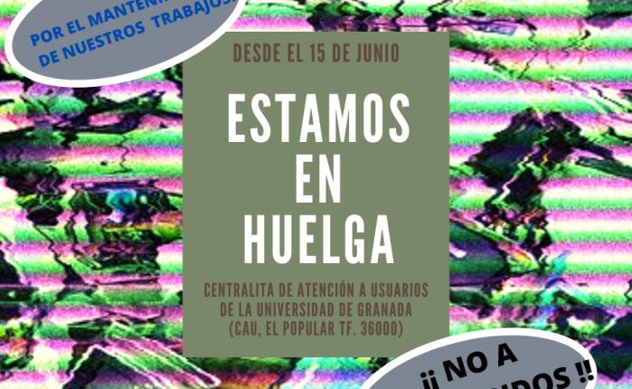 HUELGA INDEFINIDA EN EL CAU DE LA UNIVERSIDAD DEGRANADA.