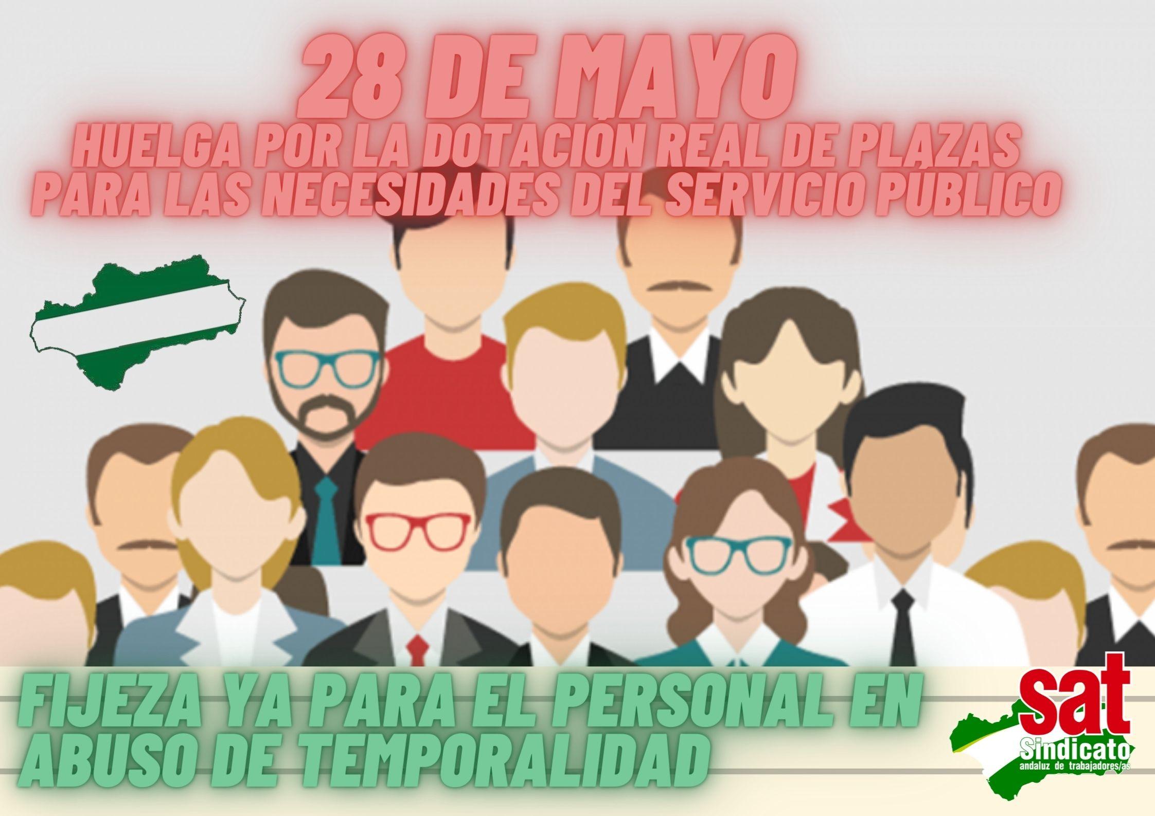 28 de mayo HUELGA POR LA DOTACIÓN REAL DE PLAZAS PARA LAS NECESIDADES DEL SERVICIO